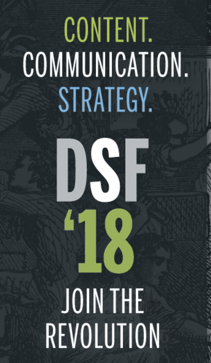 Content, Communication, Strategy - DSF '18, Join the revolution.